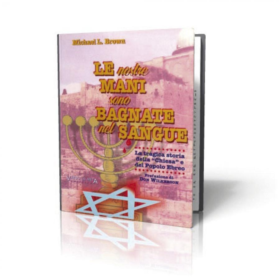 """Le nostre mani sono bagnate nel sangue – La tragica storia della """"Chiesa"""" e del popolo ebreo"""