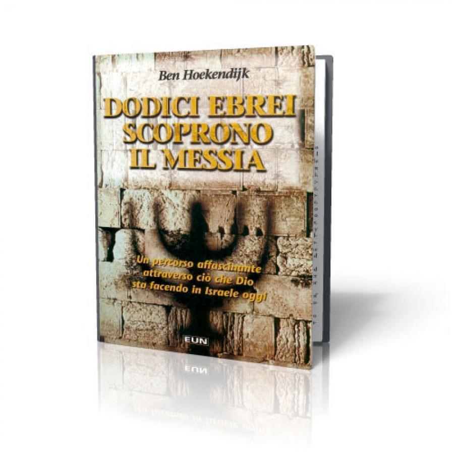 Dodici ebrei scoprono il Messia – Un percorso affascinante attraverso ciò che Dio sta facendo in Israele oggi