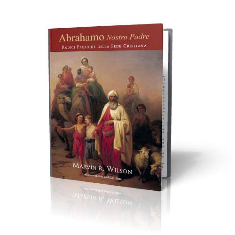 Abrahamo nostro padre –  Radici ebraiche della fede cristiana