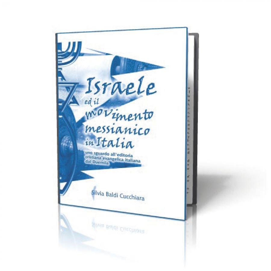 Israele ed il movimento messianico in Italia – uno sguardo all'editoria cristiana evangelica italiana dal 2000