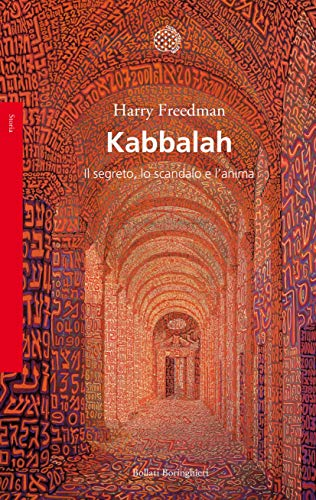 Kabbalah. Il segreto, lo scandalo e l'anima, di Harry Freedman