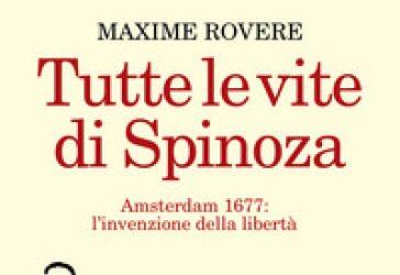 Spinoza: quando la filosofia inventò la libertà