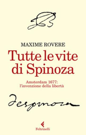 Spinoza e l'invenzione della libertà