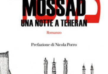 Mossad una notte a Teheran
