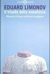 Eduard Limonov, 'Il trionfo della metafisica'