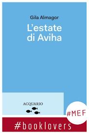 L'estate di Aviha', di Gila Almagor