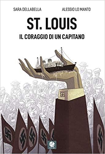 """St. Louis, il coraggio di un capitano"""". Una storia in graphic novel"""